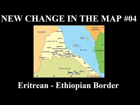New Change In The Map - 04: Ethiopia Finalizes Border Change With Eritrea