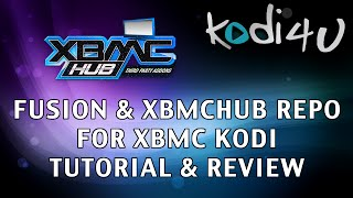 "Kodi4U - XBMC Kodi Media Center ""Fusion"" & ""XBMCHub Repository"" Tutorials & Reviews"