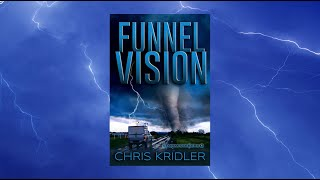 Book trailer for 'Funnel Vision,' a novel about storm chasers by Chris Kridler