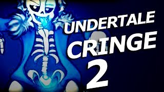 UNDERTALE CRINGE 2