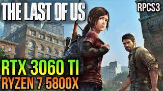 The Last of Us on PC | RTX 3060 Ti + RYZEN 7 5800X | 1080p (RPCS3 Emulator)