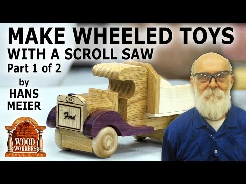 Make wheeled toys with a scroll saw Part 1