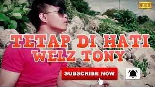 Tetap di hati - Welz Tony