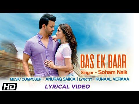 Bas Ek Baar   Lyrical Video   Soham Naik   Anurag Saikia   Gaana Originals