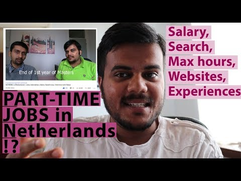 All About Part-time Jobs, Salary, Internships In Netherlands 🇳🇱 | Indian 🇮🇳 Experience