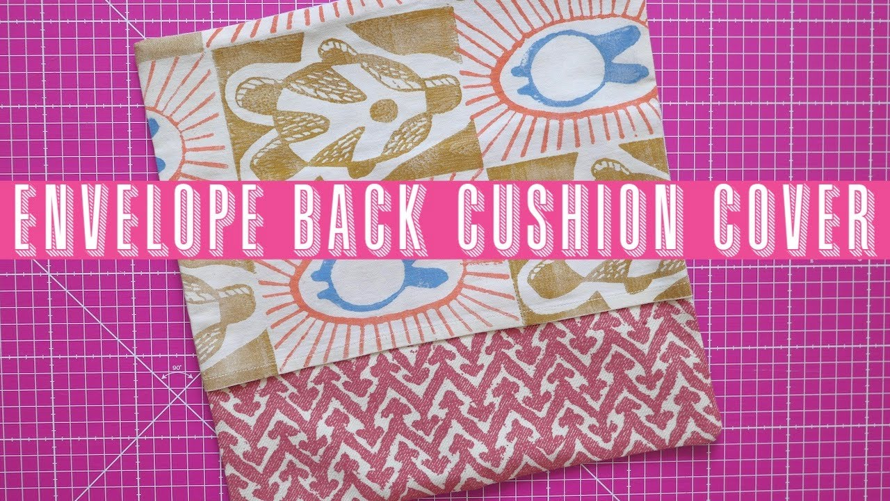 How to Sew an Envelope Back Cushion Cover | Scrap Busting Projects