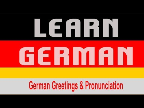 German Greetings & Pronunciation