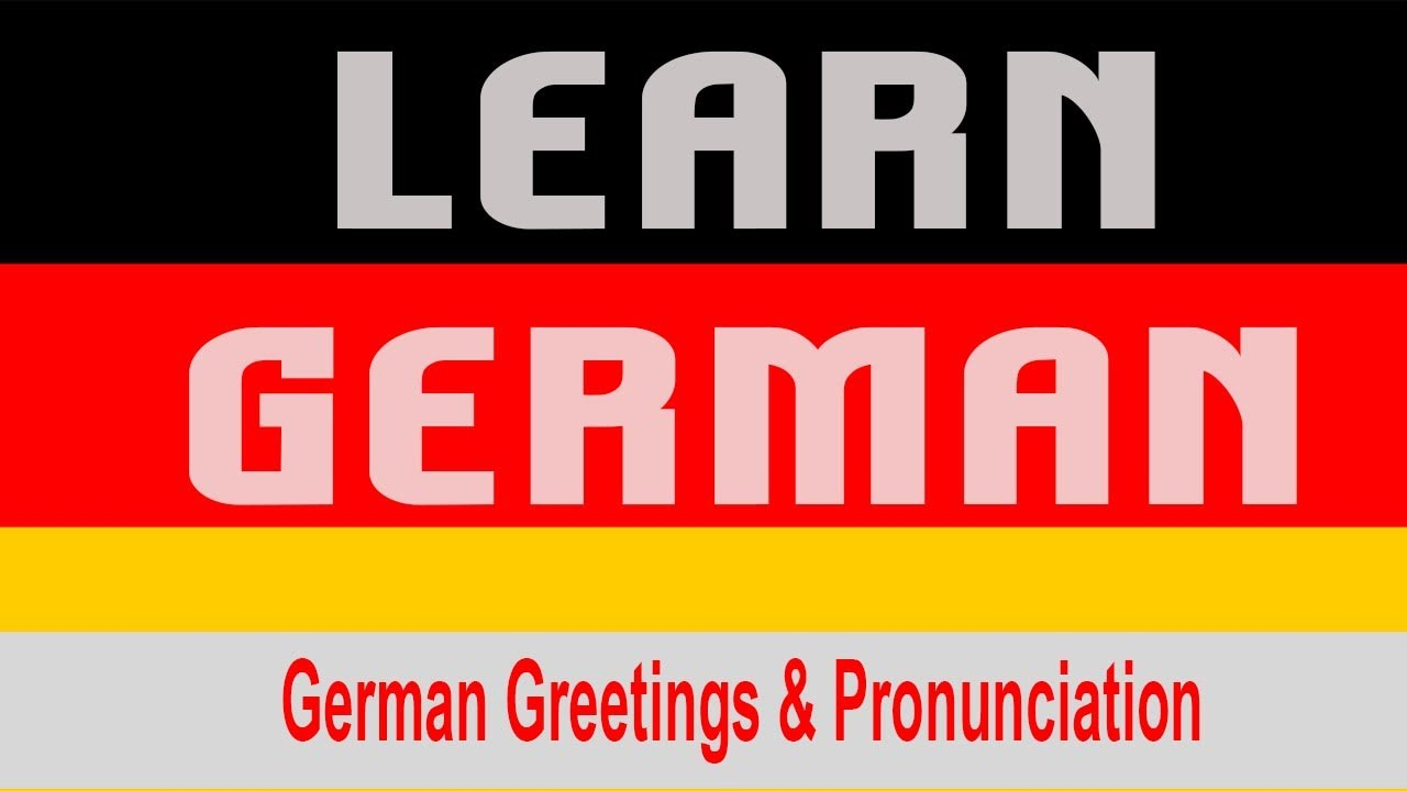 German Greetings Pronunciation Youtube
