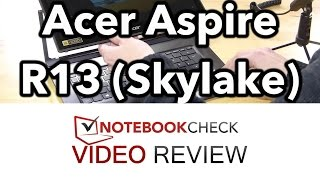 acer Aspire R13 Skylake 2016 Review and performance tests