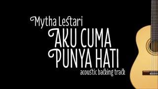 Mytha Lestari - Aku Cuma Punya Hati (Acoustic Guitar Karaoke)
