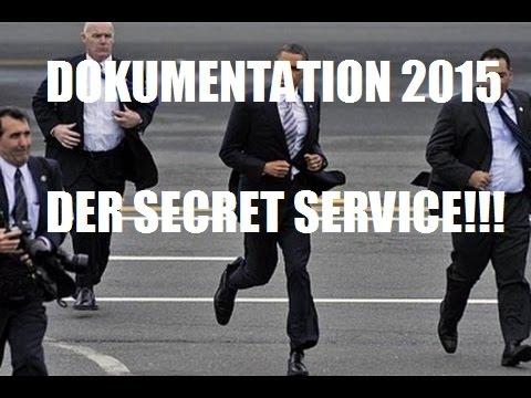 Der Secret Service - Einblick in eine noch nie gezeigte Welt 2015 ( Dokumentation )