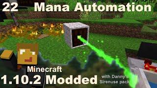 Modded 1.10.2 - E22 - Automated Mana Production