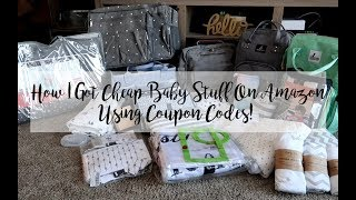 CHEAP BABY STUFF ON AMAZON USING COUPON CODES!