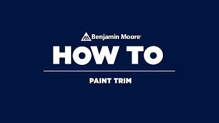 How to Paint Trim | Benjamin Moore
