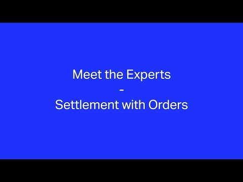World Financial Symposium 2019 - Settlement with Orders, Meet the Experts session