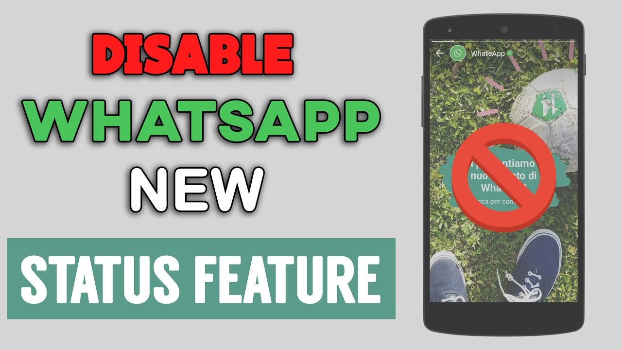 How To Disable New WhatsApp Status Feature - 2 Easy Methods!