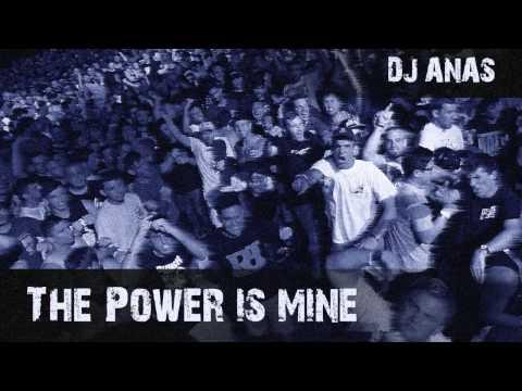 Dj Anas - The Power Is Mine