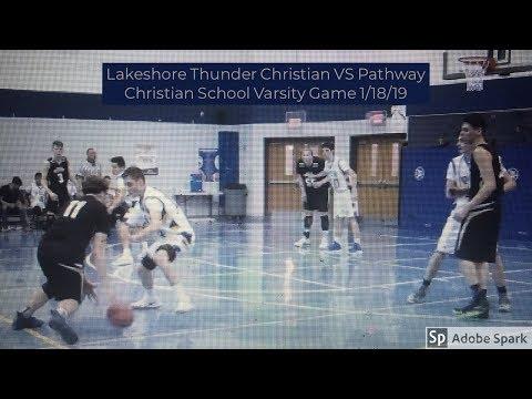 Lakeshore Thunder Christian VS Pathway Christian School Varsity Game 1/18/19