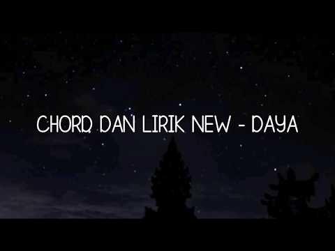 CHORD DAN LIRIK NEW - DAYA