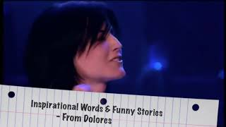 Inspirational words & funny stories from Dolores O'riordan (The Cranberries)
