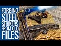 We Forged Steel Strikers From Old Files - And They Were Awesome!