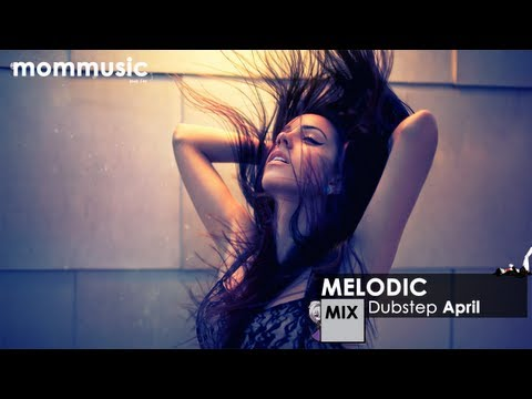Melodic Dubstep Mix April 2013