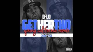 D Lo Feat. Syrup & Tyga (Young California Remix) - Get Her Tho