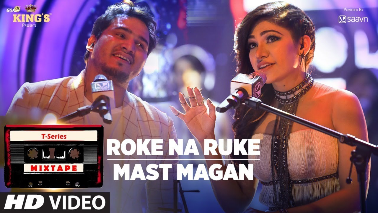 Roke Na Ruke/Mast Magan | T-Series Mixtape |Tulsi Kumar & Dev Negi | Bhushan Kumar Ahmed K Abhijit V