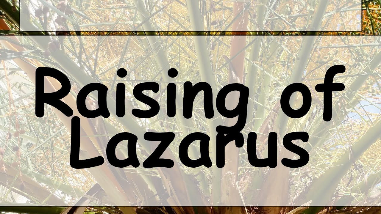 The Raising of Lazarus-- 03/28/2021                         Pastor Mike Gaston