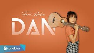 Download DAN - SHEILA ON 7   TAMI AULIA