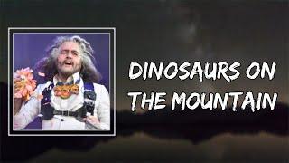The Flaming Lips - Dinosaurs On The Mountain (Lyrics) 🎵