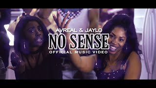 AvReal & Jaylo - No Sense (Official Music Video)