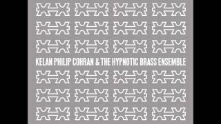 Kelan Philip Cohran & The Hypnotic Brass Ensemble - Cuernavaca