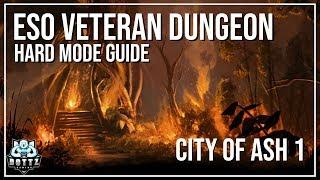 ESO Veteran Dungeon Guide - City of Ash 1 (Hard Mode)