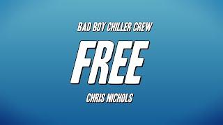 Bad Boy Chiller Cŗew (BBCC) - Free ft. Chris Nichols (Lyrics)