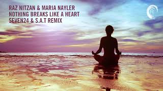 Chill Out Vocal Trance: Raz Nitzan & Maria Nayler - Nothing Breaks Like A Heart (Seven24 & S.A.T)
