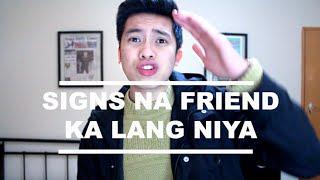 Signs na Kaibigan Ka Lang Talaga #Friendzoned