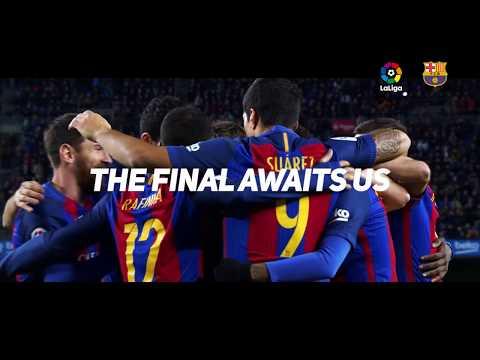 Copa 2017 – FC Barcelona - Alavés: The final awaits us