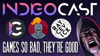 INDIGOCAST #3   Games So Bad, They're Good w/ Mandalore & Raycevick