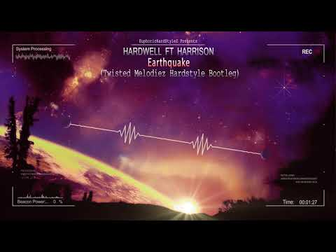 Hardwell ft. Harrison - Earthquake (Twisted Melodiez Hardstyle Bootleg) [Free Release]