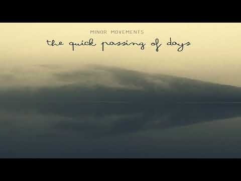 Minor Movements - The Quick Passing of Days [Full Album]
