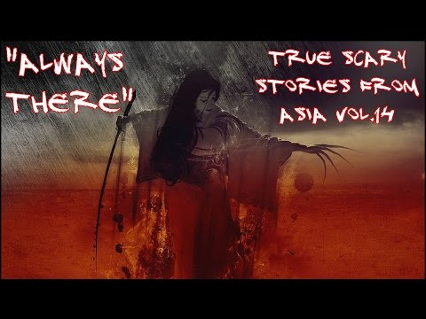 """Always There"" - True Scary Stories From Asia Vol.14"