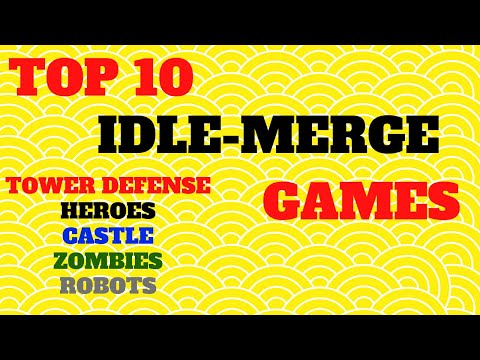 Top 10 Idle MERGE Games, Tower Defense , Heroes, Castle, Zombies, Turrets, Robots ! You should TRY