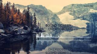 Sound Remedy - Chiaroscuro [Edited]