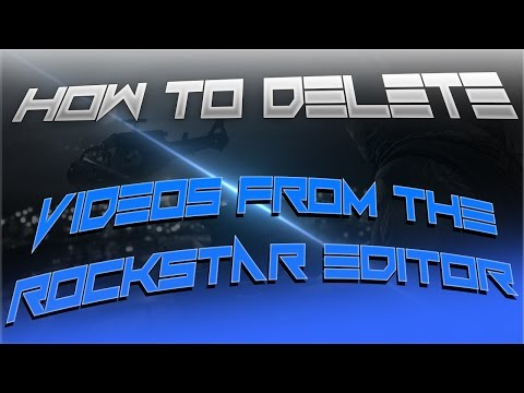 *How To Delete Videos From The Rockstar Editor*