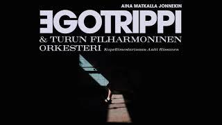 Egotrippi & Turun Filharmoninen Orkesteri - Aina matkalla jonnekin (Albumi sampleri)