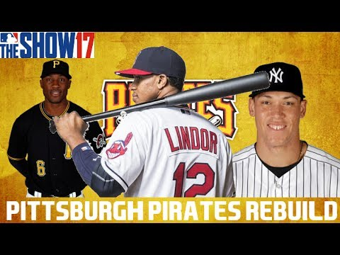 MLB 17 THE SHOW REBUILDING THE PITTSBURGH PIRATES!!! 30 TO 1 REBUILD #20