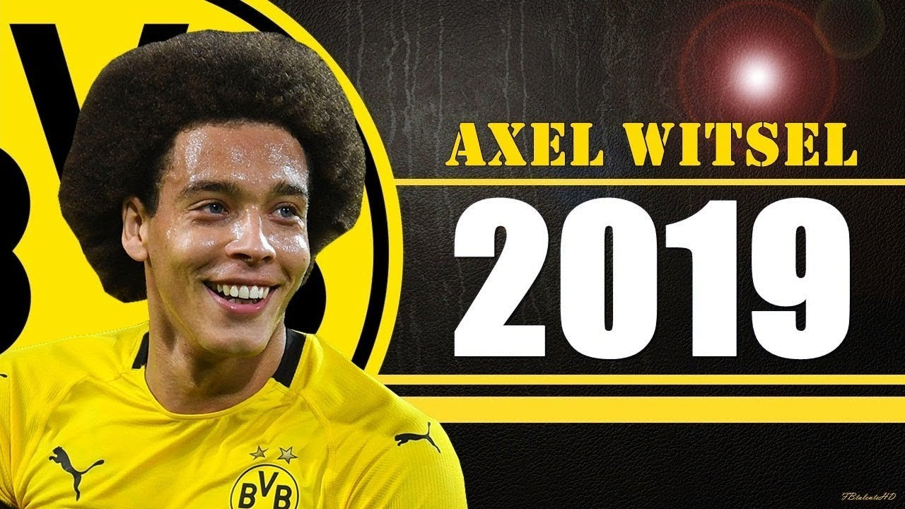 Axel Witsel - Amazing Skills Show 2019 - YouTube