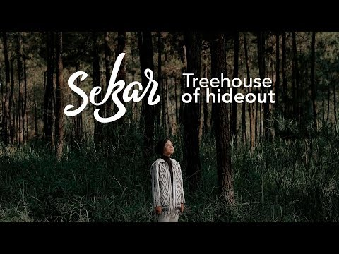 Sekar - Treehouse of Hideout