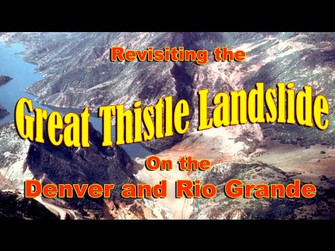 Revisiting The Great Thistle Landslide On The Denver And Rio Grande Western